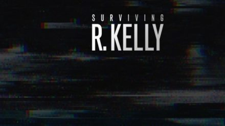 Surviving R. Kelly – Episode 5 & 6 Thoughts